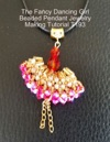 The Fancy Dancing Girl Beaded Pendant Jewelry Making Tutorial T193