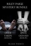 Riley Paige Mystery Bundle Once Taken 2 And Once Craved 3