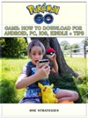 Pokemon Go Game How To Download For Android PC IOS Kindle  Tips