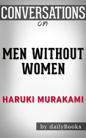 MEN WITHOUT WOMEN: STORIES BY HARUKI MURAKAMI CONVERSATION STARTERS