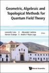 Geometric Algebraic And Topological Methods For Quantum Field Theory - Proceedings Of The 2013 Villa De Leyva Summer School