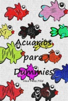 Acuarios para dummies (guía de iniciación a la acuariofilia)
