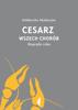 Siddhartha Mukherjee - Cesarz wszech chorób. Biografia raka artwork