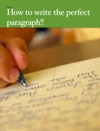 How To Write The Perfect Paragraph