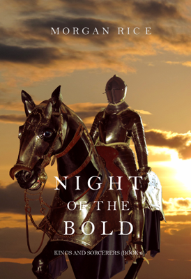 Night of the Bold (Kings and Sorcerers—Book 6) - Morgan Rice book