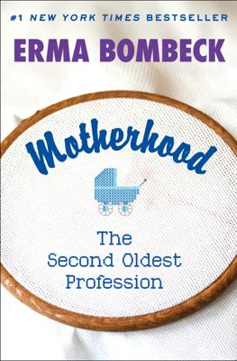 Erma Bombeck - Motherhood book
