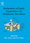 Biochemistry Of Lipids Lipoproteins And Membranes 5th Edn
