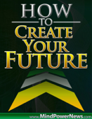 How to Create Your Future