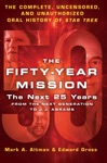 The Fifty-Year Mission The Next 25 Years From The Next Generation To J J Abrams