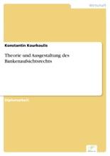 Theorie Und Ausgestaltung Des Bankenaufsichtsrechts