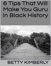 6 Tips That Will Make You Guru In Black History