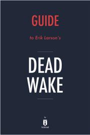 Guide to Erik Larson's Dead Wake