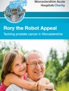 Rory The Robot Appeal Tackling Prostate Cancer In Worcestershire