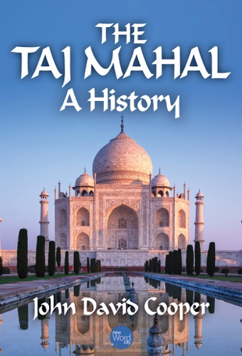 John David Cooper - The Taj Mahal: A History