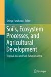 Soils Ecosystem Processes And Agricultural Development