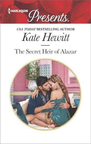 Kate Hewitt - The Secret Heir of Alazar