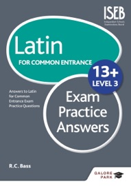 LATIN FOR COMMON ENTRANCE 13+ EXAM PRACTICE ANSWERS LEVEL 3