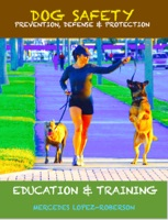 Dog Safety, Prevention, Defense & Protection