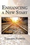 Enhancing A New Start