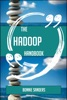The Hadoop Handbook - Everything You Need To Know About Hadoop