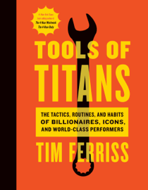 Tools of Titans - Timothy Ferriss & Arnold Schwarzenegger book summary
