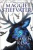 Maggie Stiefvater - The Raven King (The Raven Cycle, Book 4) artwork