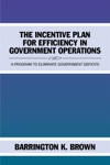 The Incentive Plan For Efficiency In Government Operations
