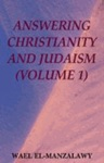 Answering Christianity And Judaism Volume 1