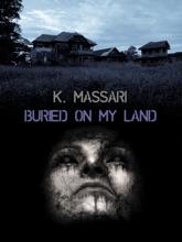 Buried On My Land
