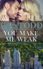 E. L. Todd - You Make Me Weak (Forever and Ever #13) artwork