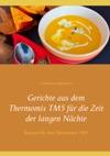 Gerichte Aus Dem Thermomix TM5 Fr Die Zeit Der Langen Nchte