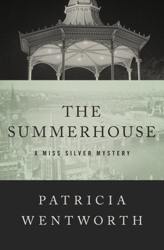 Patricia Wentworth - The Summerhouse