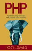 PHP: Aprenda programação PHP rápida e facilmente. Book Cover