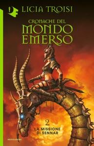 Cronache del Mondo Emerso - 2. La missione di Sennar Book Cover