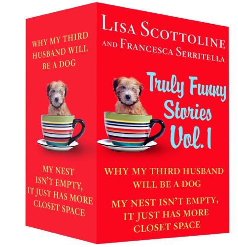 Lisa Scottoline & Francesca Serritella - Truly Funny Stories Vol. 1