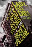 Mickey Spillane & Max Allan Collins - Mike Hammer: Lady, Go Die! artwork