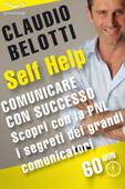 Comunicare con successo. Scopri con la PNL i segreti dei grandi comunicatori.