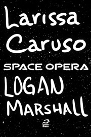 SPACE OPERA - LOGAN MARSHALL