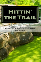 Hittin' the Trail: Day Hiking Wisconsin and Minnesota Interstate State Parks