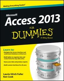 Access 2013 For Dummies - Laurie Ulrich Fuller & Ken Cook