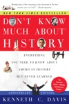 Dont Know Much About History Anniversary Edition
