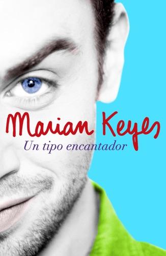 Marian Keyes - Un tipo encantador