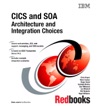 CICS And SOA Architecture And Integration Choices