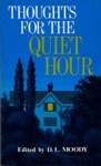Thoughts For Quiet Hour