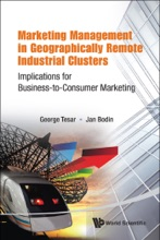 Marketing Management In Geographically Remote Industrial Clusters :Implications For Business-to-Consumer Marketing