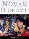 Novak Djokovic Bio A Perfect Season