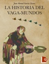 La Historia Del Vaga-Mundos