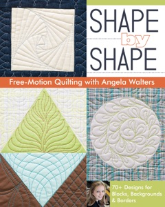Shape by Shape Free-Motion Quilting with Angela Walters Book Cover