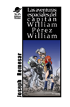 Las Aventuras Espaciales de William Perez William