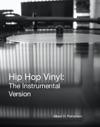 Hip Hop Vinyl The Instrumental Version